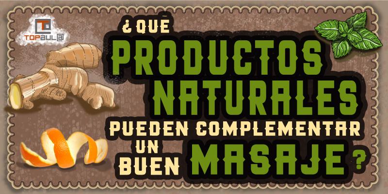 ¿Qué productos naturales pueden complementar un buen masaje? - www.topaulasalud.com