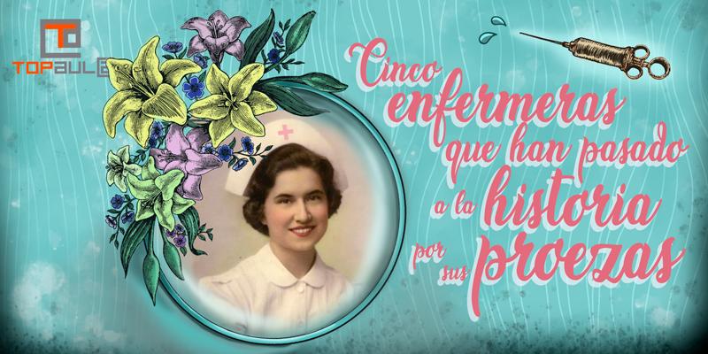 5 enfermeras que han pasado a la historia por sus proezas - www.topaula.com