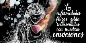 ¿Las enfermedades físicas están relacionadas con nuestras emociones? - www.topaula.com