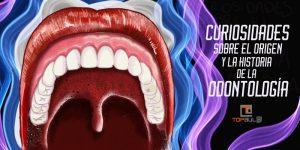 Curiosidades sobre el origen y la historia de la odontología - www.topaula.com