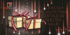 Ideas de regalos para fortalecer nuestra salud
