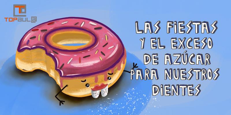 Las fiestas y el exceso de azúcar para nuestros dientes - www.topaula.com