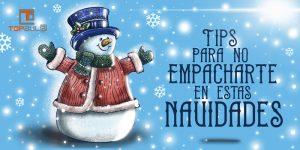 Tips para no empacharte en estas Navidades - www.topaula.com