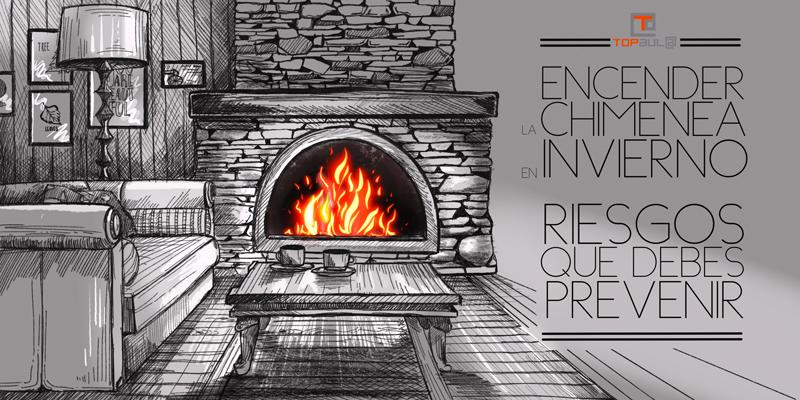 Encender la chimenea en invierno: Riesgos que debes prevenir - www.topaula.com
