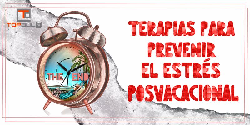 Terapias para prevenir el estrés posvacacional - www.topaula.com