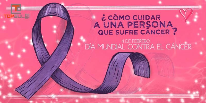 ¿Cómo cuidar a una persona que sufre cáncer? - www.topaula.com