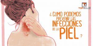 ¿Cómo podemos prevenir las infecciones de la piel? - www.topaula.com